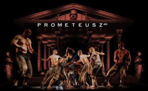 Prometeusz 4K - spektakl